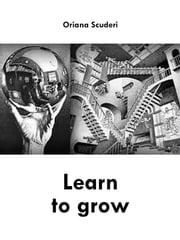 Learn to grow ebook by Oriana Scuderi