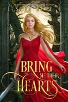 Bring Me Their Hearts ekitaplar by Sara Wolf