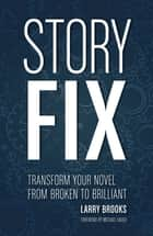 Story Fix eBook por Larry Brooks,Michael Hauge