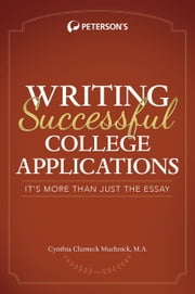 Write Successful College Applications: It's More Than Just the Essay! ebook by Cynthia Muchnick