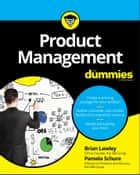 Product Management For Dummies ebook by Brian Lawley, Pamela Schure