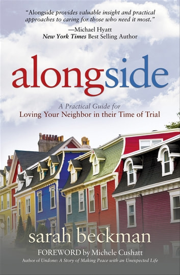 Alongside - A Practical Guide for Loving Your Neighbor in their Time of Trial ebook by Sarah Beckman