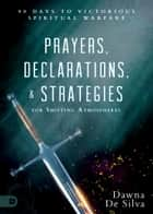 Prayers, Declarations, and Strategies for Shifting Atmospheres - 90 Days to Victorious Spiritual Warfare ebook by