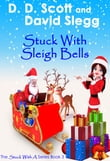 Stuck with Sleigh Bells (A Stuck with a Series Christmas Novella)