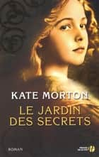 Le jardin des secrets ebook by Hélène COLLON, Kate MORTON