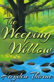 The Weeping Willow ebook by Hayden Thorne