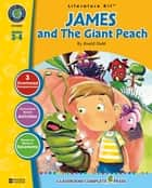 James and the Giant Peach - Literature Kit Gr. 3-4 eBook by Marie-Helen Goyetche