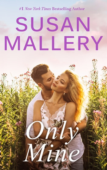 Only Mine ebook by SUSAN MALLERY