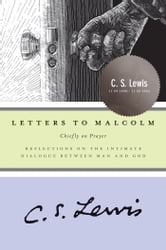 Letters to Malcolm - Chiefly on Prayer ebook by C. S. Lewis