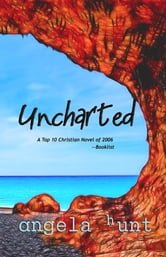 Uncharted ebook by Angela Hunt