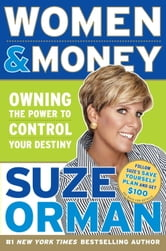 Women & Money - Owning the Power to Control Your Destiny ebook by Suze Orman
