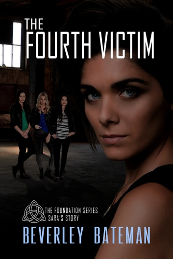 The Fourth Victim - Sara's Story ebook by Beverley Bateman