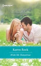 Wish Me Tomorrow ebook by Karen Rock