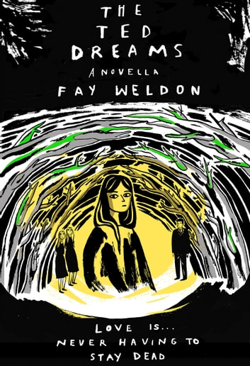 The Ted Dreams ebook by Fay Weldon
