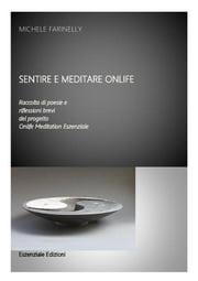 Sentire e Meditare Onlife ebook by Michele Farinelly