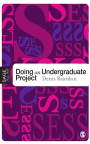 Doing Your Undergraduate Project ebook by Denis Reardon