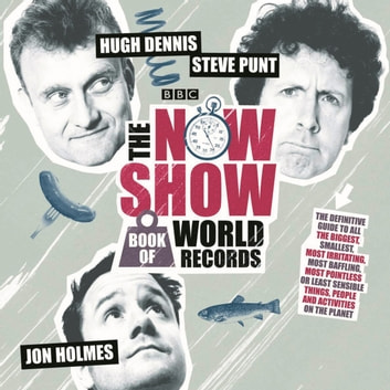 The Now Show Book of World Records audiobook by Steve Punt,Hugh Dennis,Jon Holmes