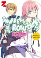 Invaders of the Rokujouma!? Volume 7.5 ebook by Takehaya