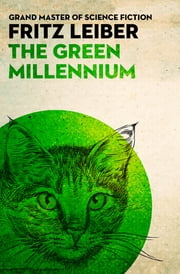 The Green Millennium ebook by Fritz Leiber