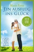 Ein Ausflug ins Glück - Lost in Love Die Green-Mountain-Serie/Story 3 ebook by Marie Force