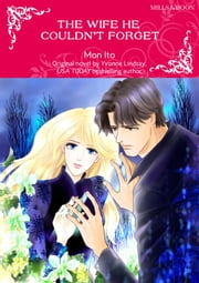 THE WIFE HE COULDN'T FORGET - Mills&Boon comics ebook by Yvonne Lindsay, Mon Ito