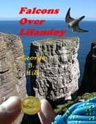 Falcons Over Lifandoy ebook by George B. Hill