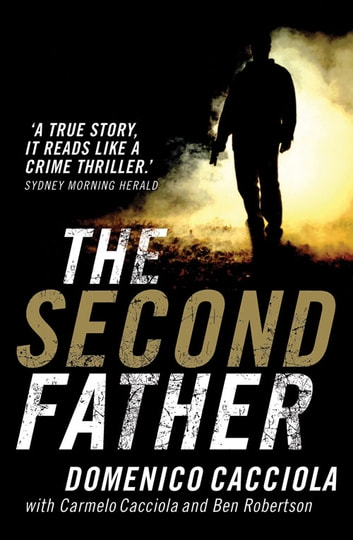 "The Second Father ebook by Carmelo Cacciola,Ben Robertson,Domenico ""Mick"" Cacciola"