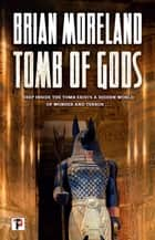 Tomb of Gods ebook by Brian Moreland