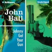 Johnny Get Your Gun audiobook by John Ball