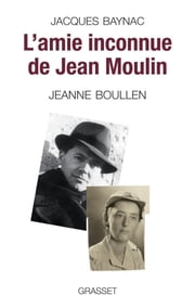 L'amie inconnue de Jean Moulin ebook by Jacques Baynac