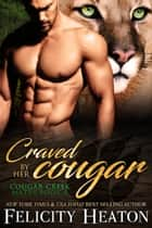 Craved by her Cougar (Cougar Creek Mates Shifter Romance Series Book 4) ebook by