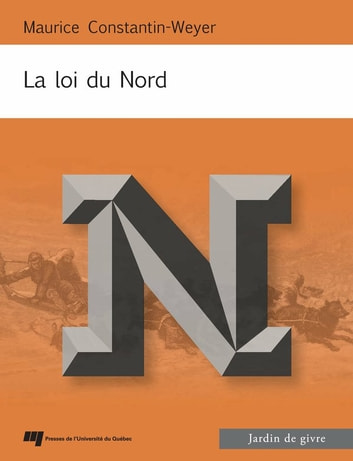 La loi du Nord ebook by Maurice Constantin-Weyer
