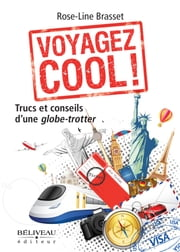 Voyagez cool! ebook by Kobo.Web.Store.Products.Fields.ContributorFieldViewModel