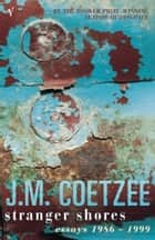 Stranger Shores eBook by J.M. Coetzee