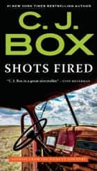 Shots Fired - Stories from Joe Pickett Country ebook by