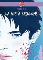 La vie à reculons ebook by Gudule, Robert Diet, Robert Diet