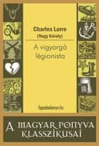 A vigyorgó légionista ebook by Charles Lorre