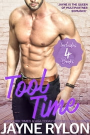 Tool Time - A Collection of Ménage, Reverse Harem, and Why Choose Romances ebook by Jayne Rylon