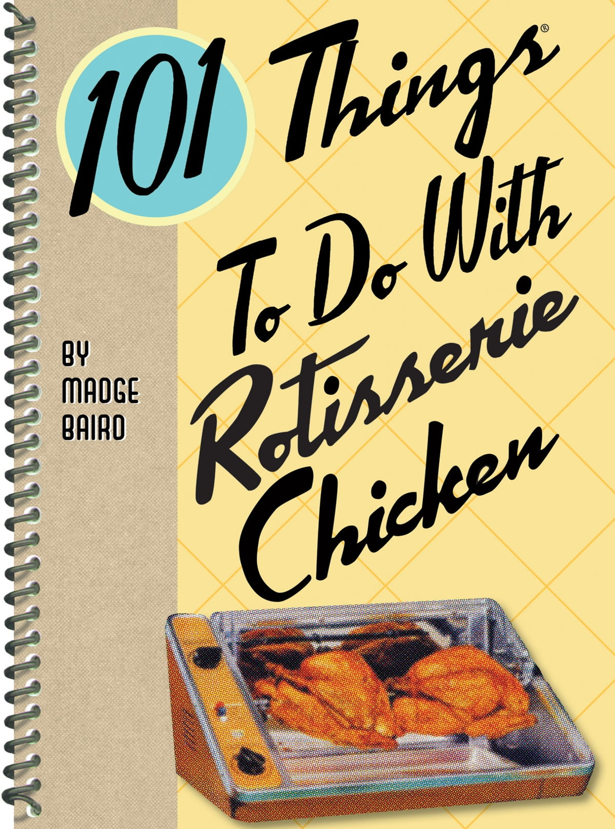 101 Things to do with Rotisserie Chicken eBook by Madge Baird -  9781423607649 | Rakuten Kobo
