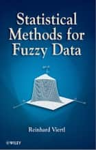 Statistical Methods for Fuzzy Data ebook by Reinhard Viertl