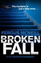 Broken Fall ebook by Fergus McNeill
