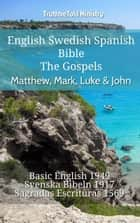 English Swedish Spanish Bible - The Gospels - Matthew, Mark, Luke & John - Basic English 1949 - Svenska Bibeln 1917 - Sagradas Escrituras 1569 ebook by TruthBeTold Ministry, Joern Andre Halseth, Samuel Henry Hooke