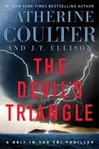 Ebook The Devil's Triangle di Catherine Coulter,J.T. Ellison