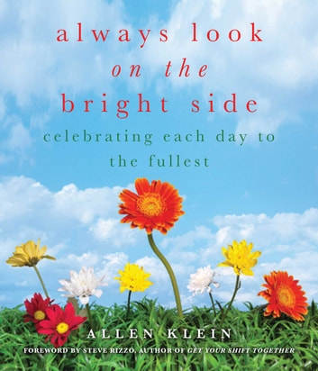 Always Look on the Bright Side - Celebrating Each Day to the Fullest ebook by