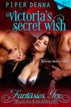 Victoria's Secret Wish ebook by Piper Denna