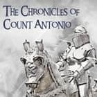The Chronicles of Count Antonio audiobook by Anthony Hope