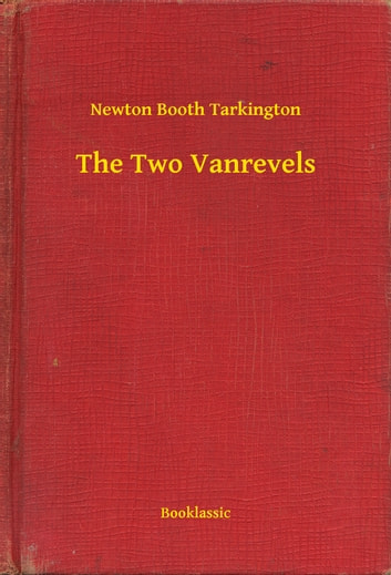 The Two Vanrevels ebook by Newton Booth Tarkington