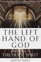 The Left Hand of God ebook by Adolf Holl