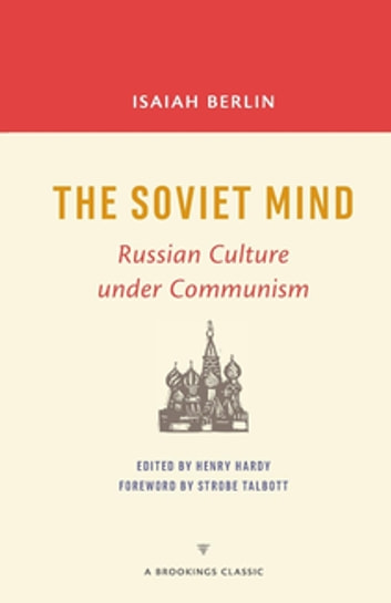 The Soviet Mind - Russian Culture under Communism ebook by Henry Hardy,Isaiah Berlin