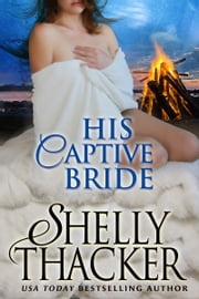 His Captive Bride ebook by Shelly Thacker